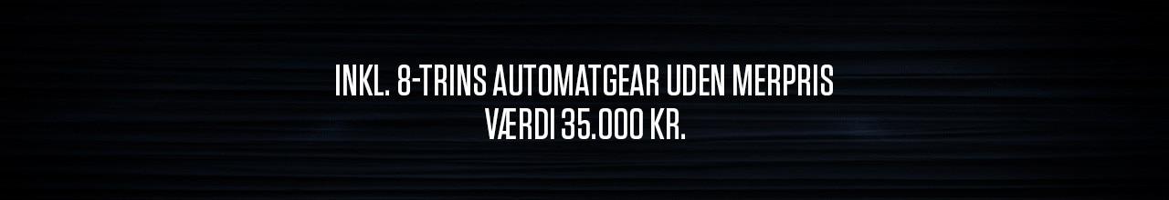 Inkl. EAT8 automatgear - Værdi 35.000 kr.